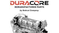 Duracore remanufactured parts for Bobcat equipment