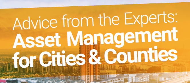 Advice from the Experts: Asset Management for Cities & Counties