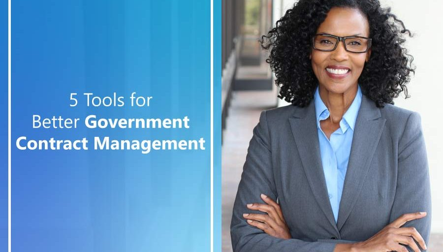 5 Tools for Better Government Contract Management: Fiscal Year End